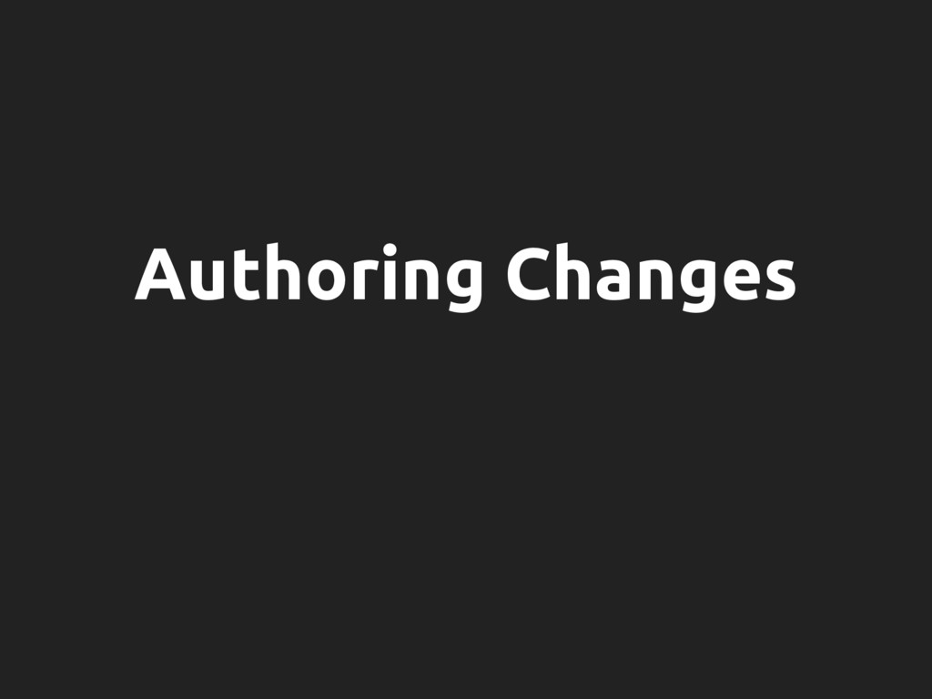 Authoring Changes