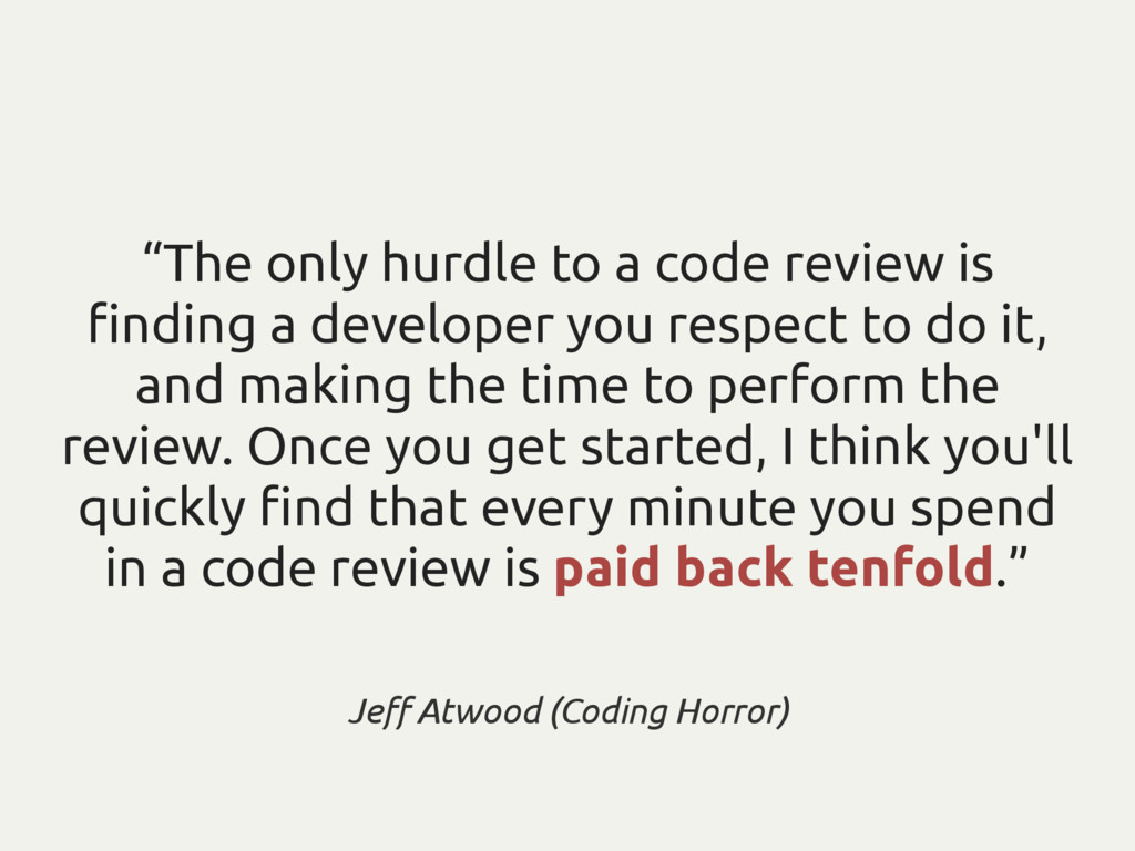 """The only hurdle to a code review is finding a d..."