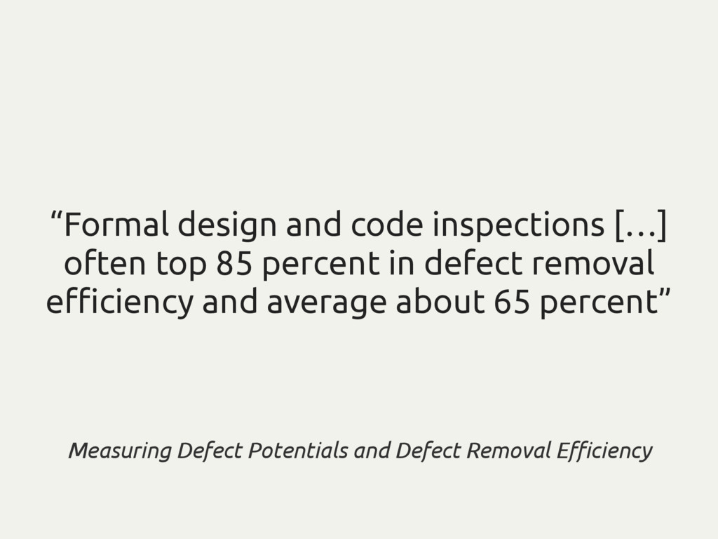 """Formal design and code inspections […] often t..."