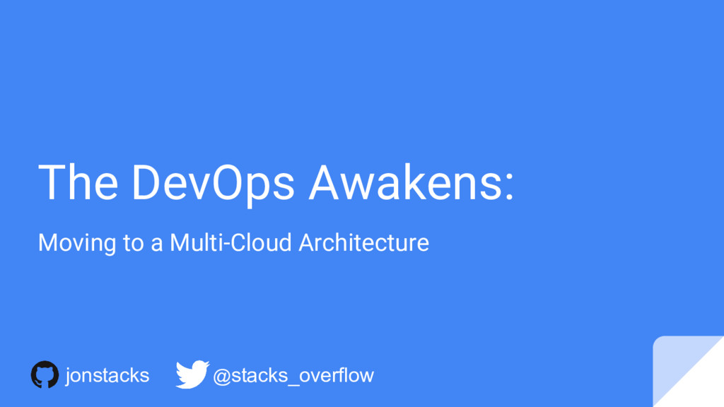 The DevOps Awakens: Moving to a Multi-Cloud Arc...