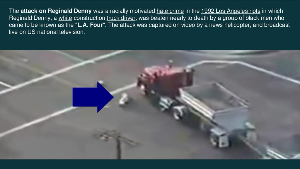 The attack on Reginald Denny was a racially mot...