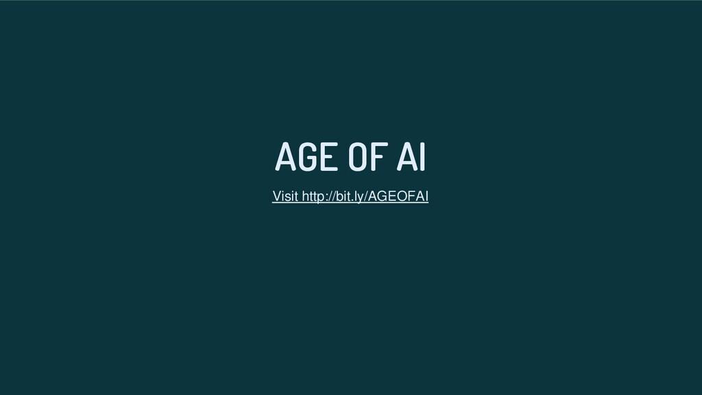 AGE OF AI Visit http://bit.ly/AGEOFAI