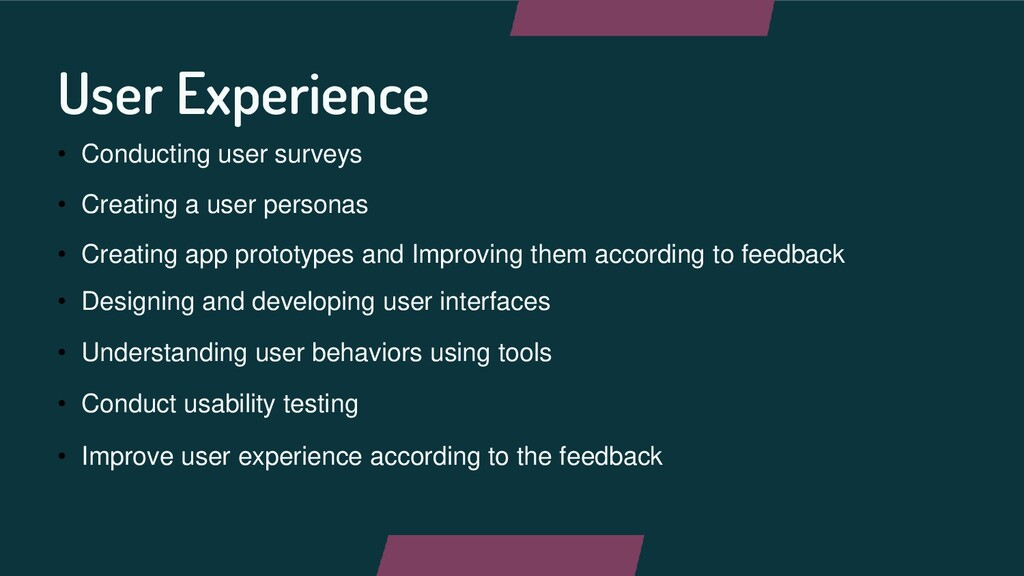 User Experience • Conducting user surveys • Cre...