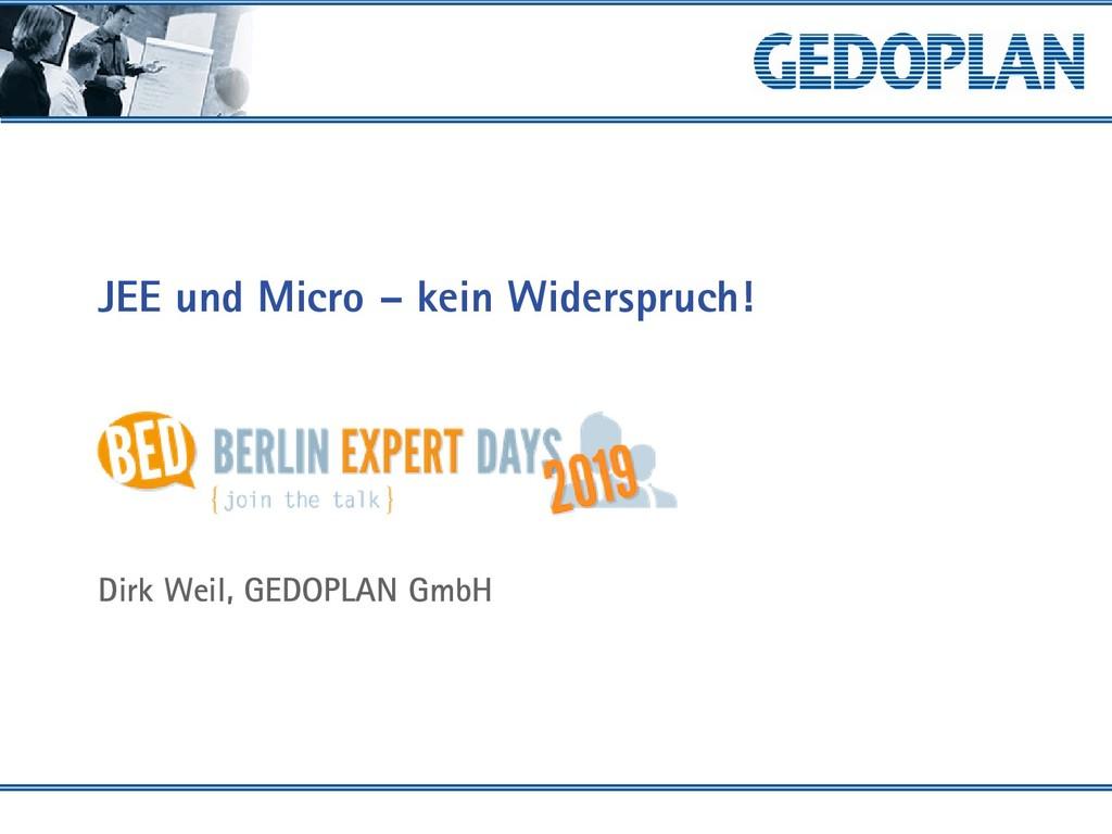 JEE und Micro – kein Widerspruch! Dirk Weil, GE...