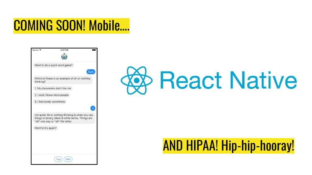 COMING SOON! Mobile…. AND HIPAA! Hip-hip-hooray!