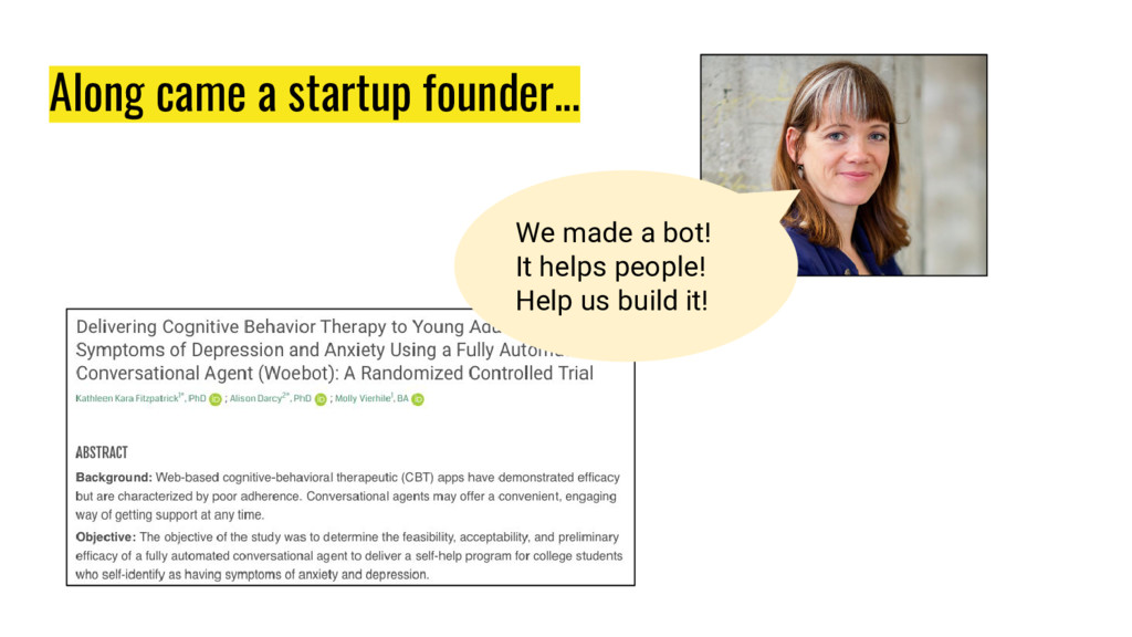 Along came a startup founder... We made a bot! ...