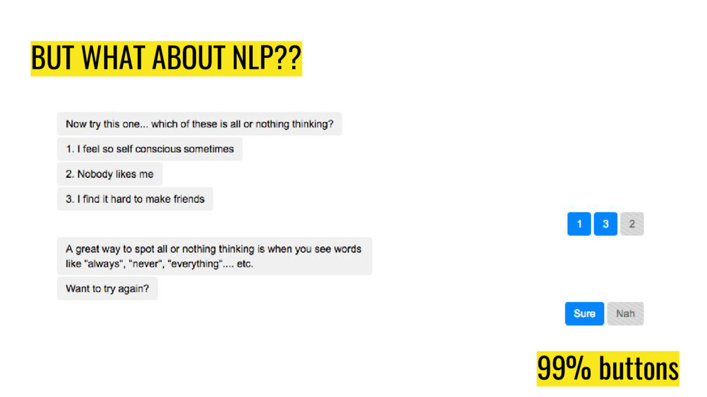 BUT WHAT ABOUT NLP?? 99% buttons