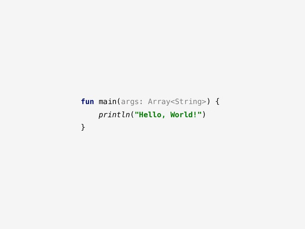 """fun main(args: Array<String>) { println(""""Hello,..."""