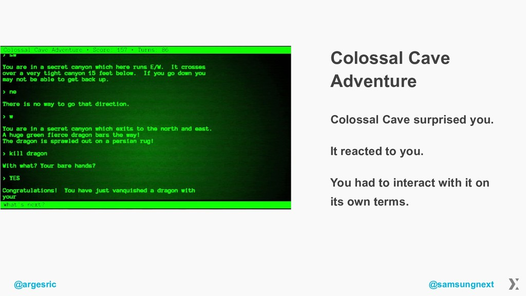 @argesric @samsungnext Colossal Cave Adventure ...