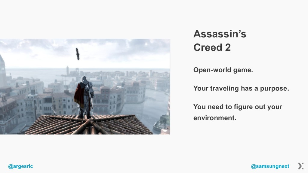 @argesric @samsungnext Assassin's Creed 2 Open-...