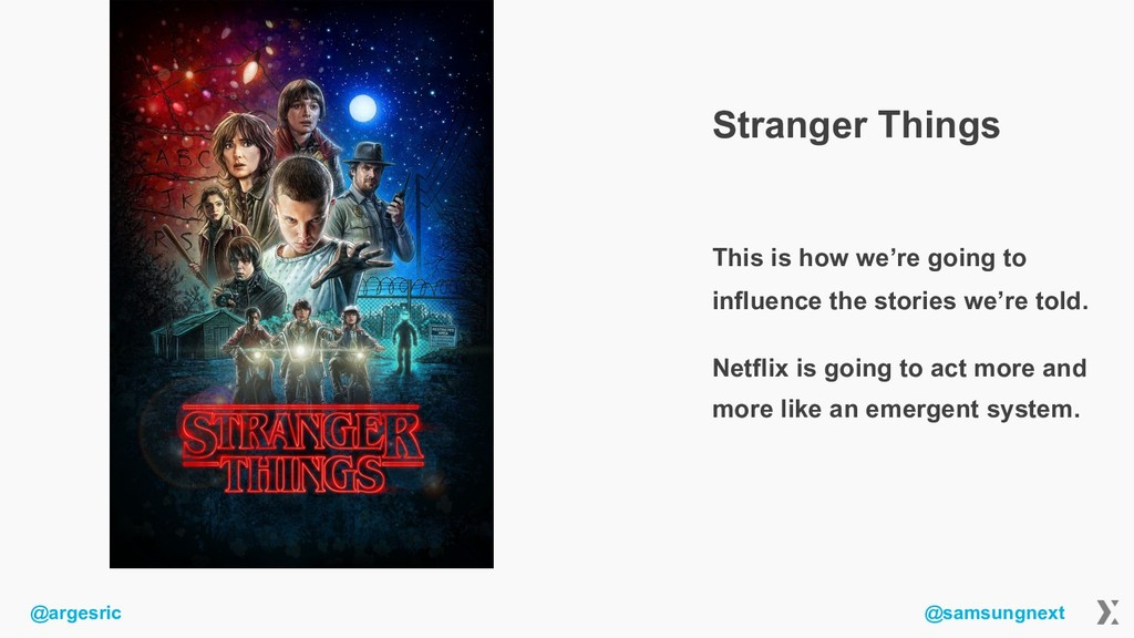 @argesric @samsungnext Stranger Things This is ...
