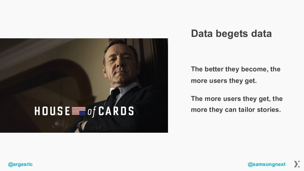 @argesric @samsungnext Data begets data The bet...