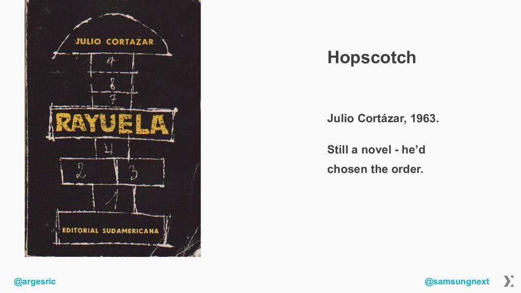 @argesric @samsungnext Hopscotch Julio Cortázar...