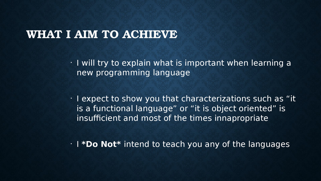 WHAT I AIM TO ACHIEVE • I will try to explain w...