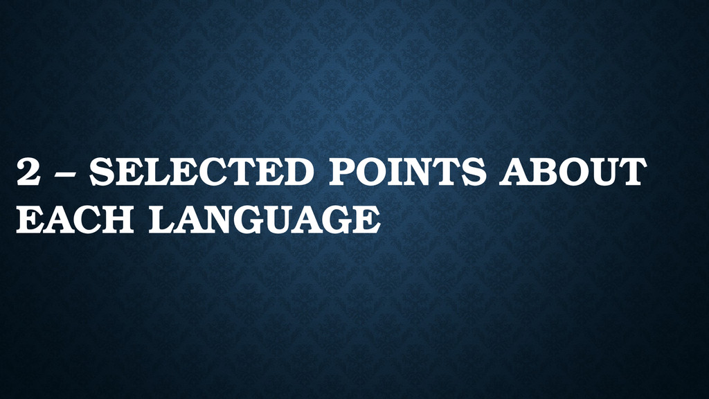 2 – SELECTED POINTS ABOUT EACH LANGUAGE