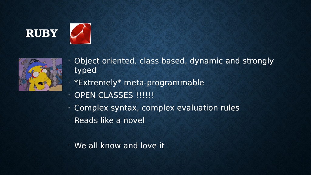 RUBY • Object oriented, class based, dynamic an...