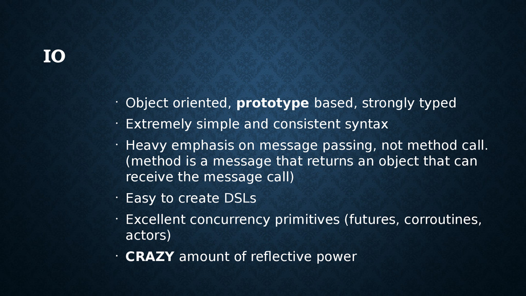 IO • Object oriented, prototype based, strongly...