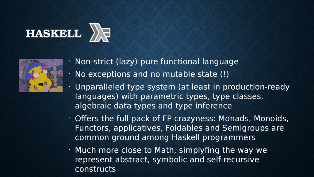 HASKELL • Non-strict (lazy) pure functional lan...