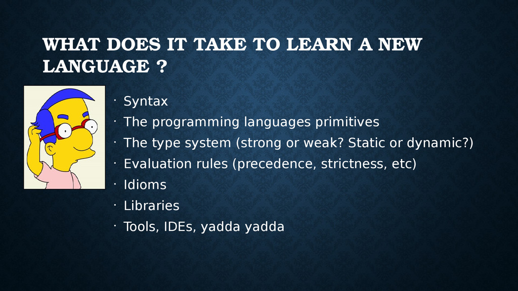 WHAT DOES IT TAKE TO LEARN A NEW LANGUAGE ? • S...
