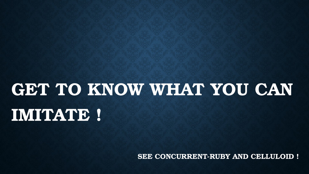 GET TO KNOW WHAT YOU CAN IMITATE ! SEE CONCURRE...