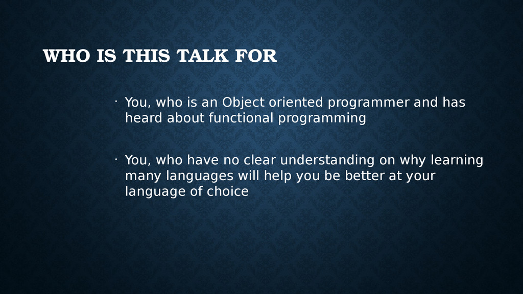 WHO IS THIS TALK FOR • You, who is an Object or...