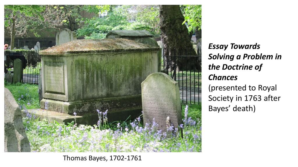 Thomas Bayes, 1702-1761 Essay Towards Solving a...
