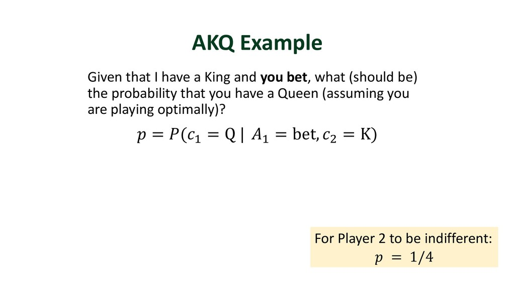 AKQ Example Given that I have a King and you be...