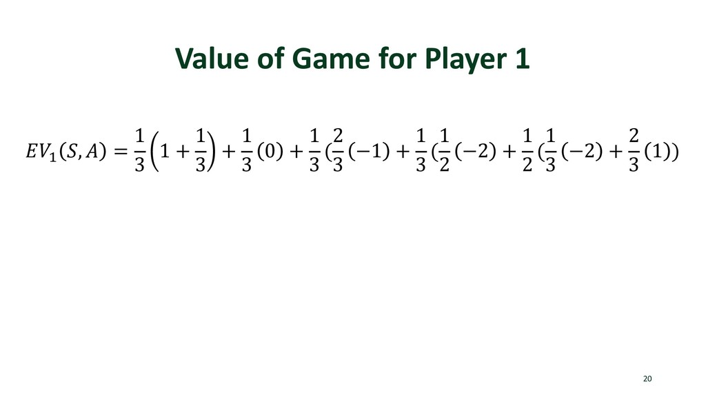 """Value of Game for Player 1 20 """" ,  = 1 3 1 + 1 ..."""