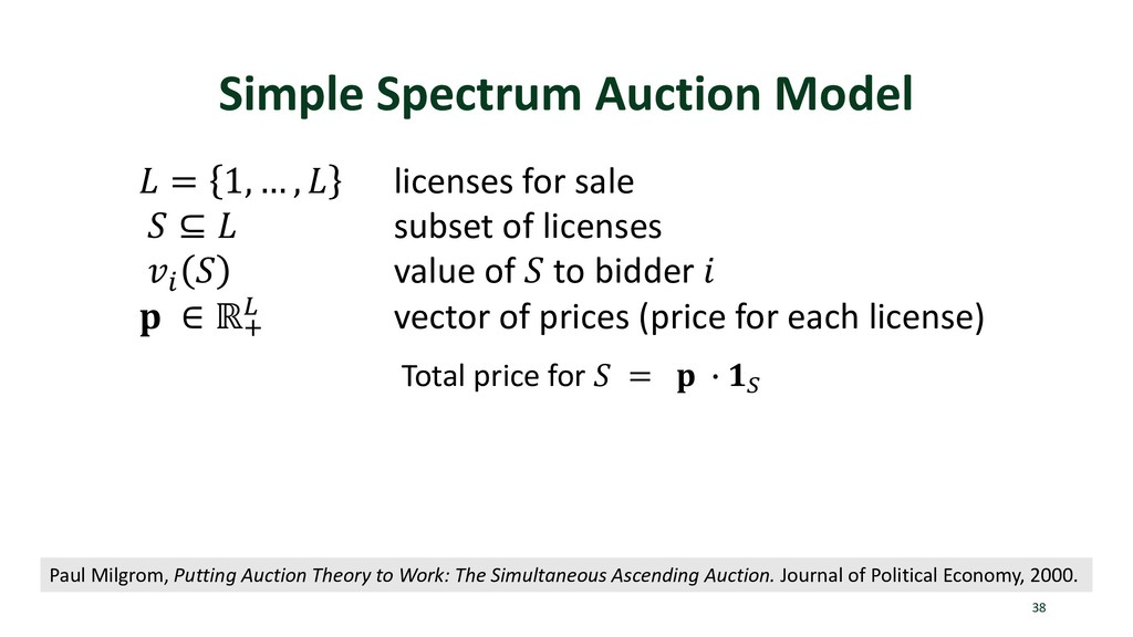 Simple Spectrum Auction Model 38  = 1, … ,  lic...