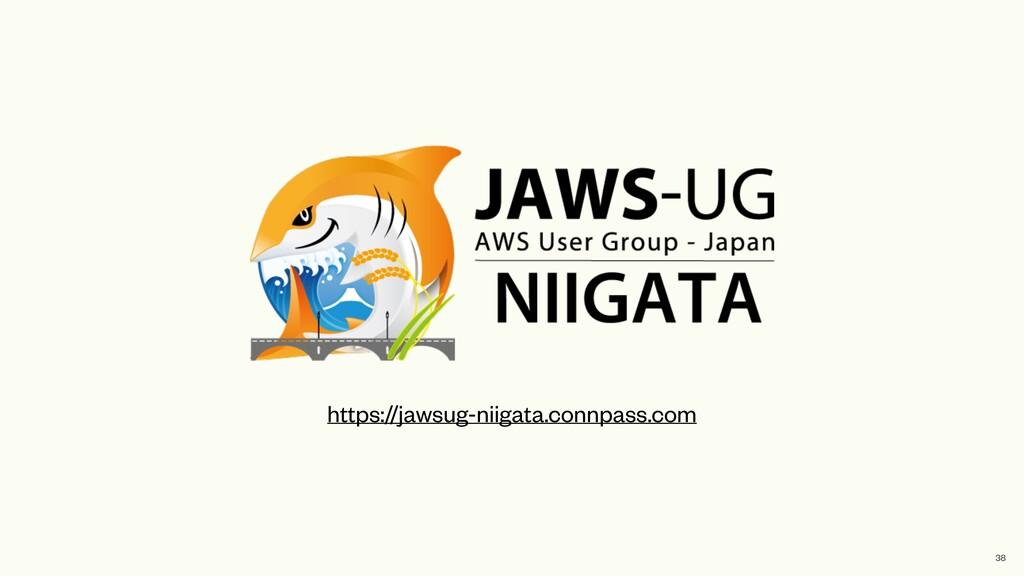 https://jawsug-niigata.connpass.com 38