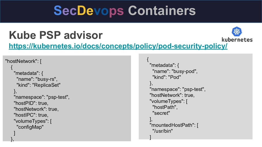 SecDevops Containers Kube PSP advisor https://k...