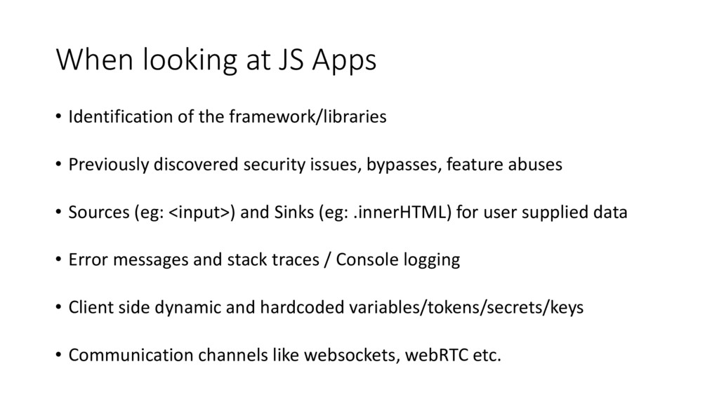 When looking at JS Apps • Identification of the...