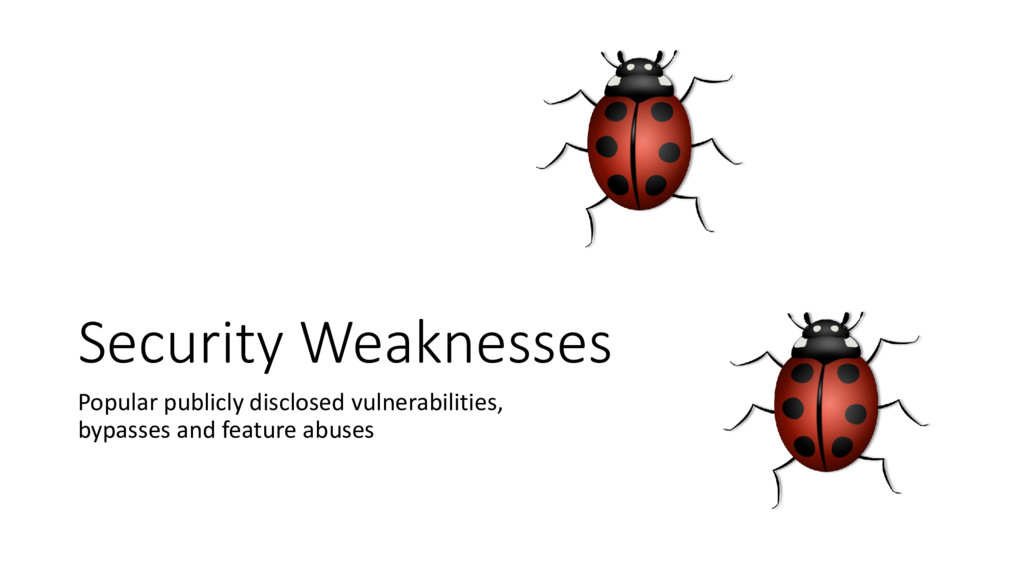 Security Weaknesses Popular publicly disclosed ...