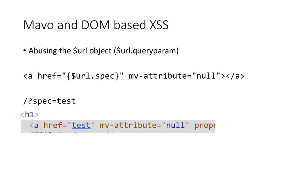 Mavo and DOM based XSS • Abusing the $url objec...