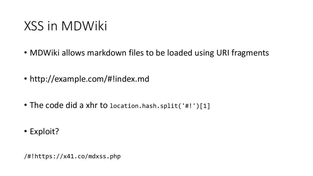 XSS in MDWiki • MDWiki allows markdown files to...