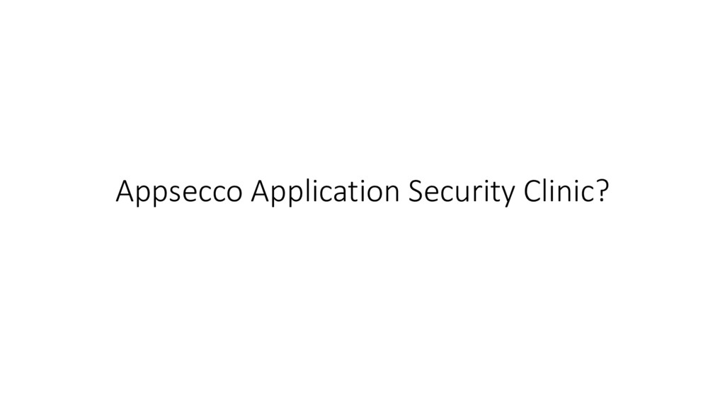 Appsecco Application Security Clinic?