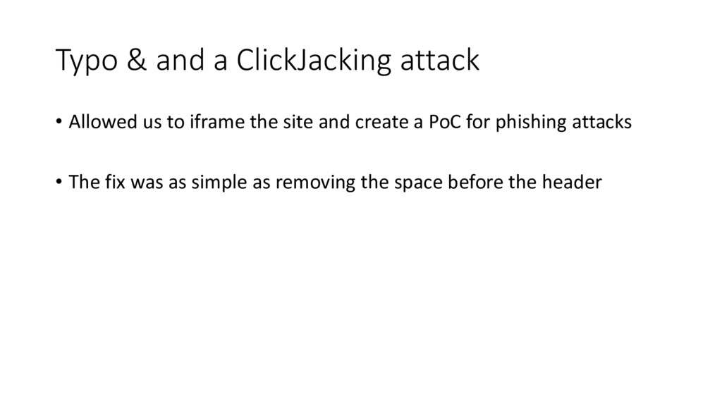 Typo & and a ClickJacking attack • Allowed us t...