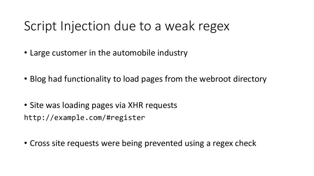 Script Injection due to a weak regex • Large cu...