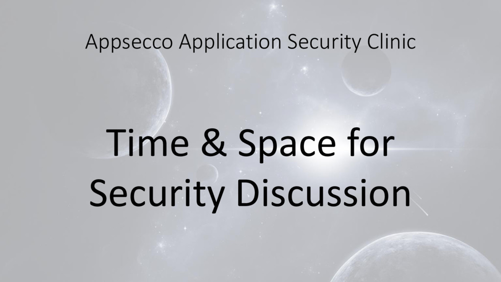 Appsecco Application Security Clinic Time & Spa...