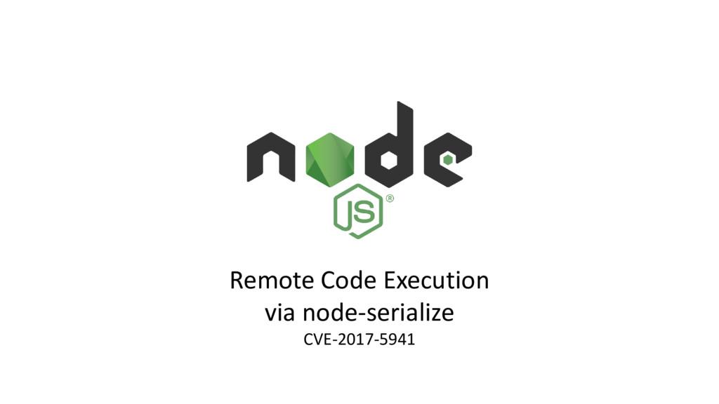 Remote Code Execution via node-serialize CVE-20...