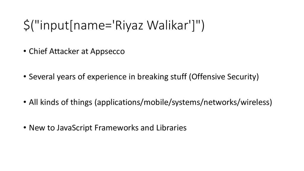 "$(""input[name='Riyaz Walikar']"") • Chief Attack..."
