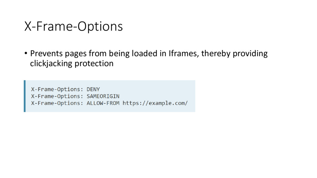 X-Frame-Options • Prevents pages from being loa...