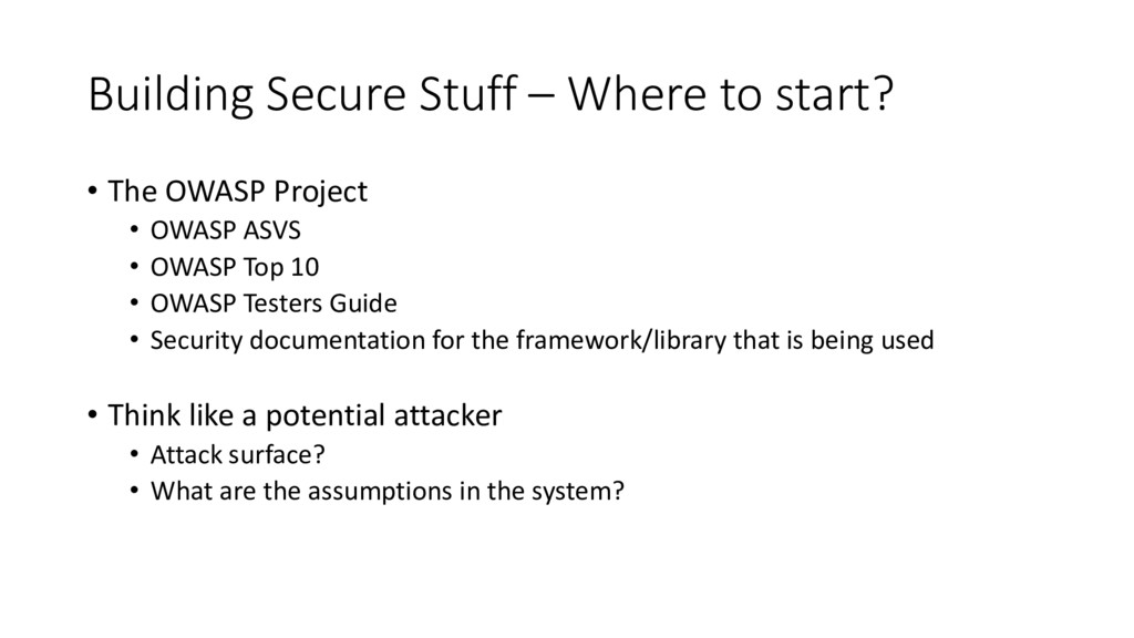 Building Secure Stuff – Where to start? • The O...