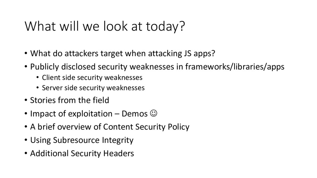 What will we look at today? • What do attackers...
