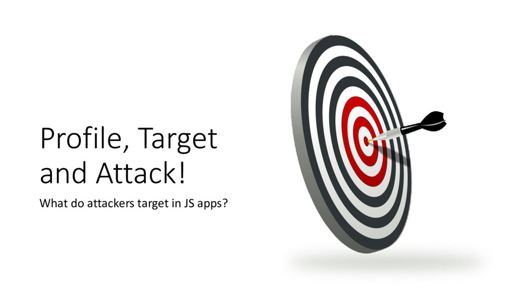 Profile, Target and Attack! What do attackers t...