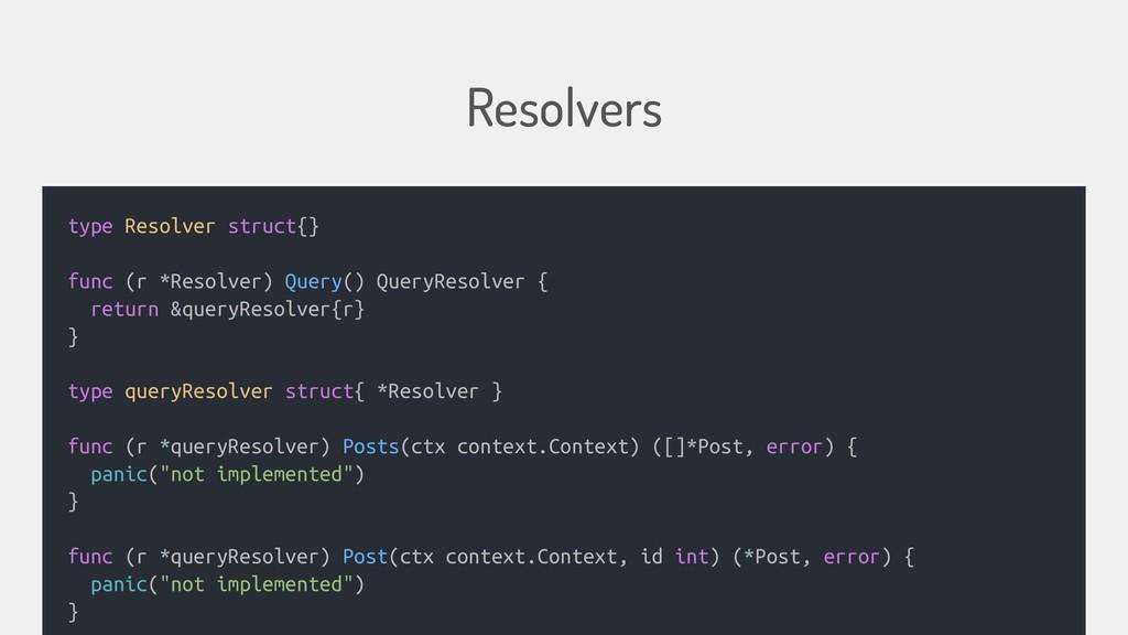 Resolvers type Resolver struct{} func (r *Resol...