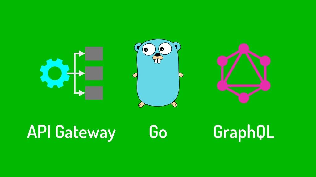 API Gateway Go GraphQL