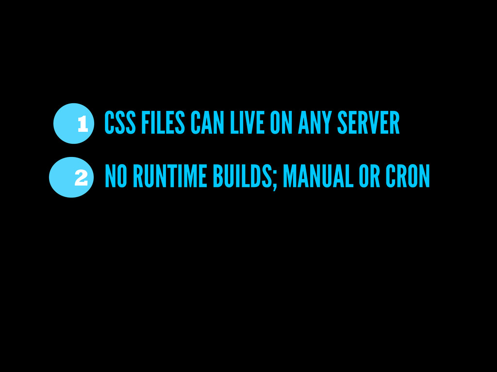 CSS FILES CAN LIVE ON ANY SERVER 1 NO RUNTIME B...