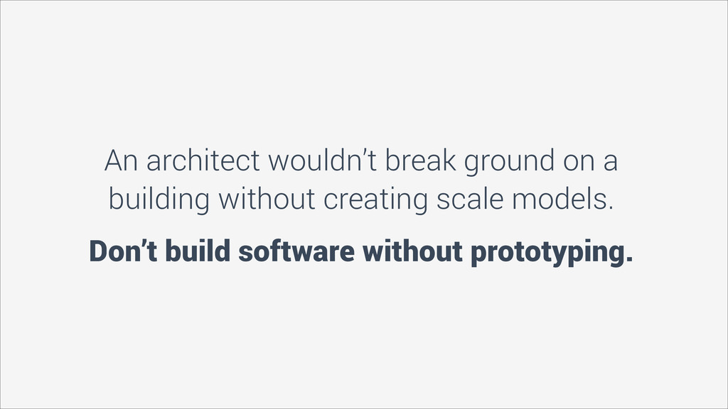 An architect wouldn't break ground on a buildin...