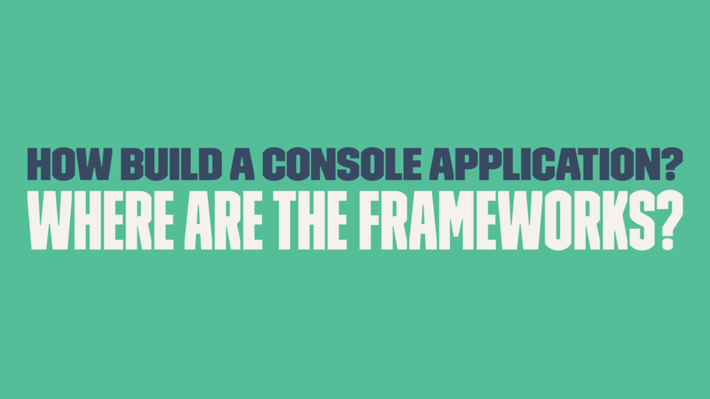 How build a console application? Where are the ...